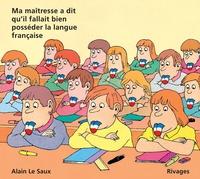 Alain Le Saux - Ma maîtresse a dit qu'il fallait bien posséder la langue française.