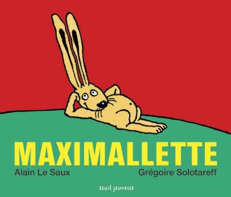 Alain Le Saux et Grégoire Solotareff - Maximallette.