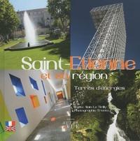 Alain Le Tirilly et Alexandre Vermorel - Saint-Etienne et sa région - Terres d'énergies, édition bilingue français-anglais.