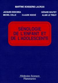 Alain Le Treut et Michel Colle - Sénologie de l'enfant et de l'adolescente.