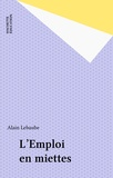Alain Lebaube - L'Emploi en miettes.