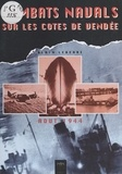Alain Leberre - Combats navals sur les côtes de Vendée.