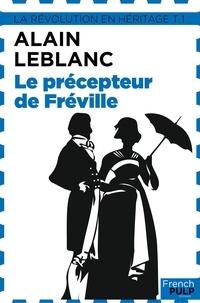 Alain Leblanc - Le Précepteur de Fréville - La Révolution en héritage, T1.