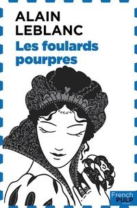 Alain Leblanc - Les foulards pourpres.
