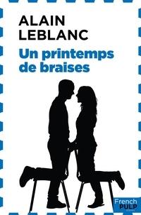 Alain Leblanc - Un printemps de braise.