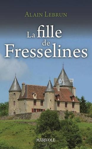 Alain Lebrun - La fille de Fresselines.