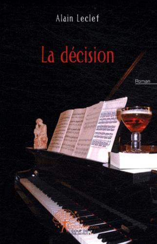 Alain Leclef - La décision.