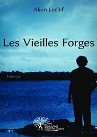 Alain Leclef - Les vieilles forges.