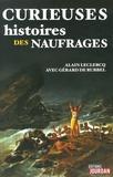 Alain Leclercq et Gérard de Rubbel - Curieuses histoires des naufrages.