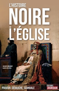 Alain Leclercq et Jacques Braibant - L'histoire noire de l'Eglise.