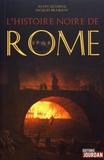 Alain Leclercq et Jacques Braibant - L'histoire noire de Rome.