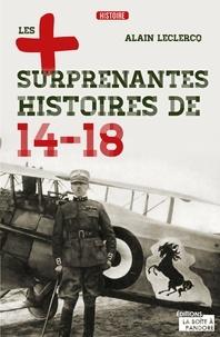 Alain Leclercq - Les plus surprenantes histoires de 14-18.