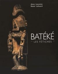 "Alain Lecomte et Raoul Lehuard - Batéké - ""Les fétiches""."