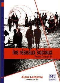 Alain Lefebvre - Les Réseaux Sociaux - Pivot de l'Internet 2.0.