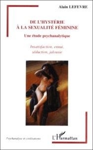 De lhystérie à la sexualité féminine. Une étude psychanalytique, Insatisfaction, ennui, séduction, jalousie.pdf