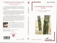 Alain Lefèvre - La blessure mélancolique kanak - Une psychanalyse de l'ombre mélancolique en Nouvelle-Calédonie.