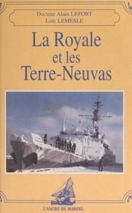 Alain Lefort et Loïc Lemesle - La Royale et les Terre-Neuvas.