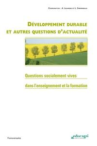 Alain Legardez et Laurence Simonneaux - Développement durable et autres questions d'actualité - Questions socialement vives dans l'enseignement et la formation.