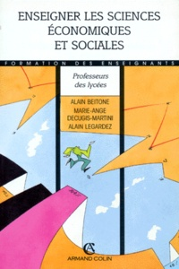 Alain Legardez et Alain Beitone - Enseigner les sciences économiques et sociales.