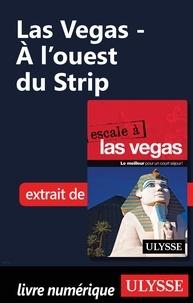 Alain Legault - Las Vegas - A l'ouest du Strip.