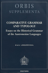 Alain Lemaréchal - Comparative Grammar and Typology - Essays on the Historical Grammar of the Austronesian Languages.