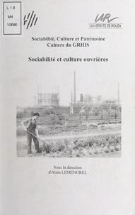 Alain Leménorel et  Collectif - Sociabilité et culture ouvrières.
