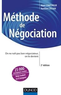 Alain Lempereur et Aurélien Colson - Méthode de négociation - On ne naît pas bon négociateur, on le devient.