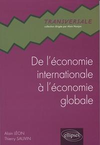 Alain Léon et Thierry Sauvin - De l'économie internationale à l'économie globale - A la recherche éperdue d'un monde lisse.