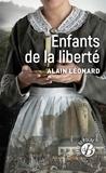 Alain Léonard - Enfants de la liberté.