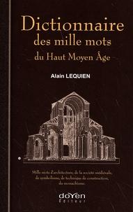 Alain Lequien - Dictionnaire des mille mots du Haut Moyen Age.