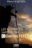 Alain Lequien - Les mystères des chemins de Saint-Jacques-de-Compostelle.