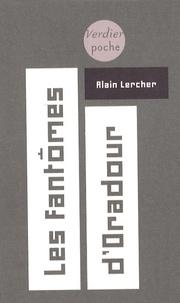 Alain Lercher - Les fantômes d'Oradour.