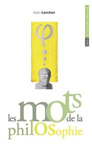 Alain Lercher - Les mots de la philosophie.
