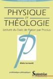 Alain Lernould - Physique et théologie. - Lecture du Timée de Platon par Proclus.
