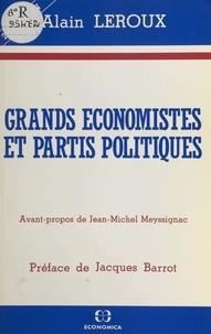 Alain Leroux et Jacques Barrot - Grands économistes et partis politiques.