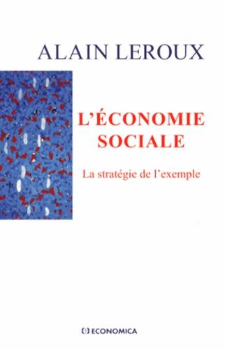 Alain Leroux - L'économie sociale - La stratégie de l'exemple.