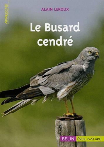 Alain Leroux - Le Busard cendré.