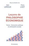Alain Leroux et Pierre Livet - Leçons de philosophie économique - Tome 1, Economie politique et philosophie sociale.