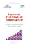Alain Leroux et Pierre Livet - Leçons de philosophie économique - Tome 2, Economie normative et philosophie morale.