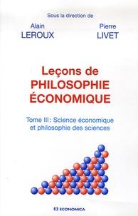 Deedr.fr Leçons de philosophie économique - Tome 3, Science économique et philosophie des sciences Image
