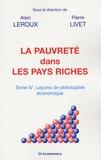 Alain Leroux et Pierre Livet - Leçons de philosophie économique - Tome 4, La pauvreté dans les pays riches.
