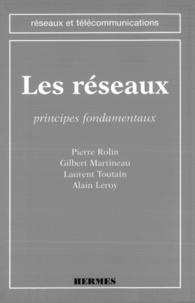 Alain Leroy et Gilbert Martineau - Les réseaux - Principes fondamentaux.