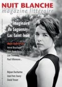 Alain Lessard et Suzanne Leclerc - Nuit blanche, magazine littéra  : Nuit blanche, magazine littéraire. No. 150, Printemps 2018 - Vie littéraire et imaginaire du Saguenay–Lac-Saint-Jean.