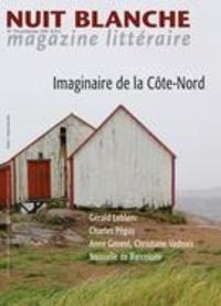 Alain Lessard et Suzanne Leclerc - Nuit blanche, magazine littéra  : Nuit blanche, magazine littéraire. No. 154, Printemps 2019 - Imaginaire de la Côte-Nord.
