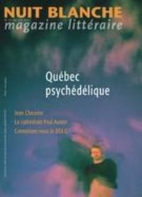 Alain Lessard et Gilles Pellerin - Nuit blanche, magazine littéra  : Nuit blanche, magazine littéraire. No. 155, Été 2019 - Québec psychédélique.
