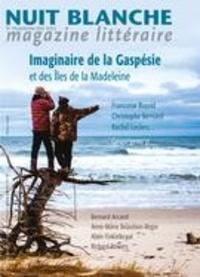 Alain Lessard et David Lonergan - Nuit blanche, magazine littéra  : Nuit blanche, magazine littéraire. No. 158, Printemps 2020 - Imaginaire de la Gaspésie et des Îles de la Madeleine.