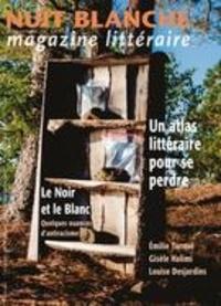 Alain Lessard et David Laporte - Nuit blanche, magazine littéra  : Nuit blanche, magazine littéraire. No. 162, Printemps 2021 - Le noir et le blanc / un atlas littéraire pour se perdre.