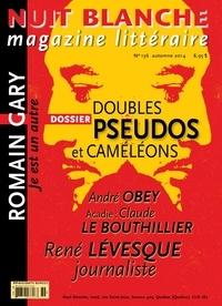 Alain Lessard et Suzanne Leclerc - Nuit blanche, magazine littéraire. No. 136, Automne 2014 - Doubles, pseudos et caméléons.