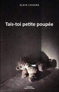 Alain Lessard - Tais-toi petite poupée.