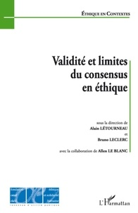 Alain Létourneau et Bruno Leclerc - Validité et limites du consensus en éthique.